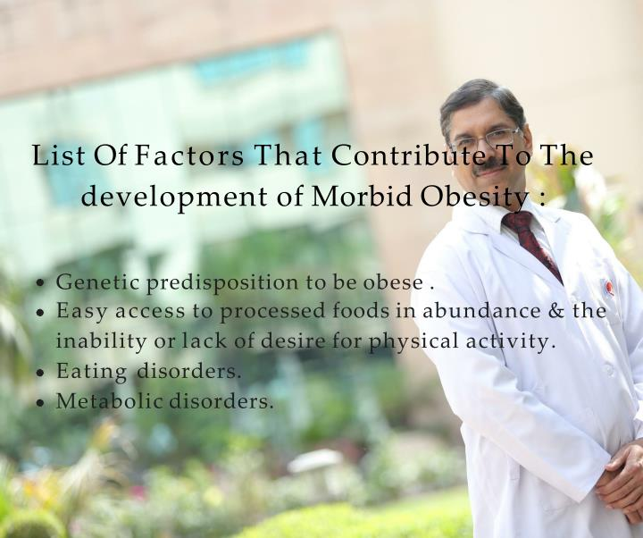 List of factors that contribute to the development of morbid obesity