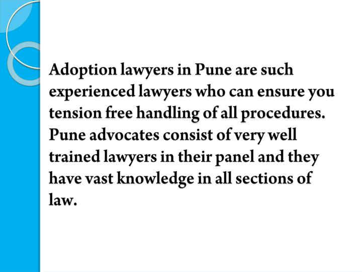 Adoption lawyers in Pune are such experienced lawyers who can ensure you tension free handling of all procedures.