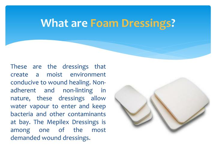 What are foam dressings