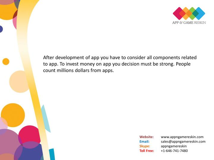 After development of app you have to consider all components related