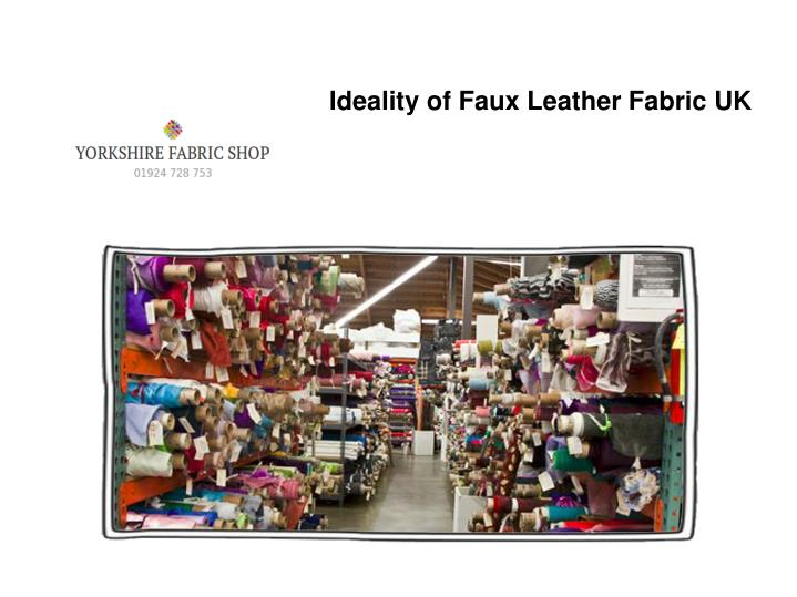Ideality of Faux Leather Fabric UK