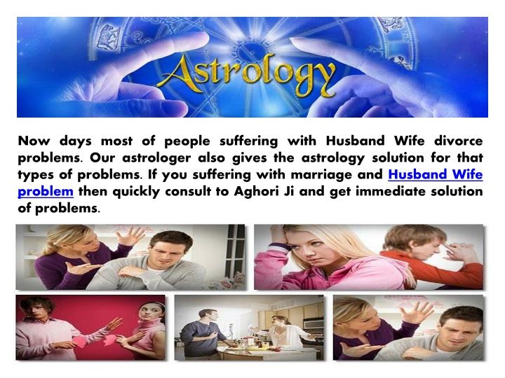 Now days most of people suffering with Husband Wife divorce problems. Our astrologer also gives the astrology solution for that types of problems. If you suffering with marriage and