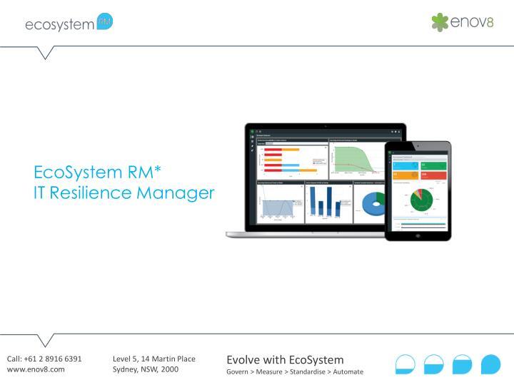 EcoSystem RM*