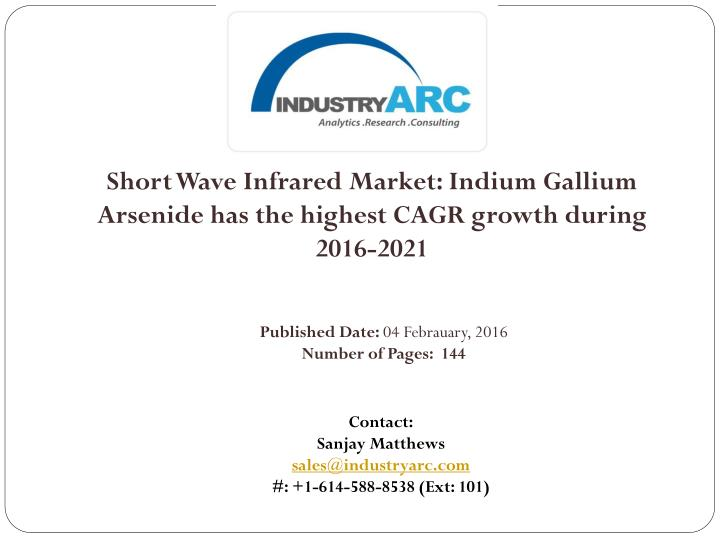 Short Wave Infrared Market: Indium Gallium Arsenide has the highest CAGR growth during 2016-2021