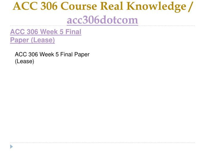 ACC 306 Course Real Knowledge /