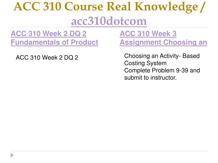 ACC 310 Course Real Knowledge /