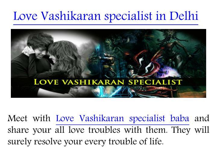 Love Vashikaran specialist in Delhi