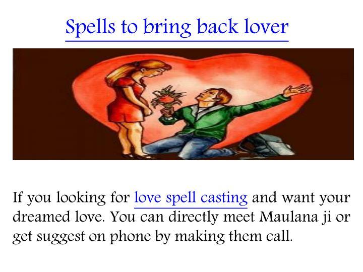 Spells to bring back lover