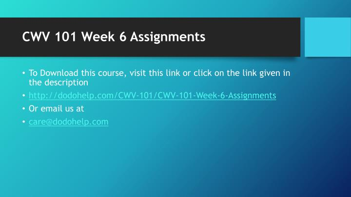 Cwv 101 week 6 assignments1
