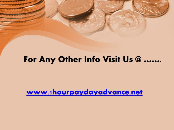 For Any Other Info Visit Us @ …….