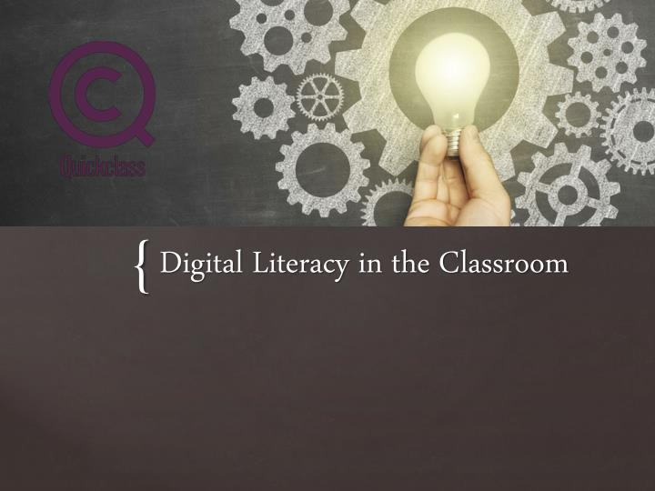 Digital literacy in the classroom