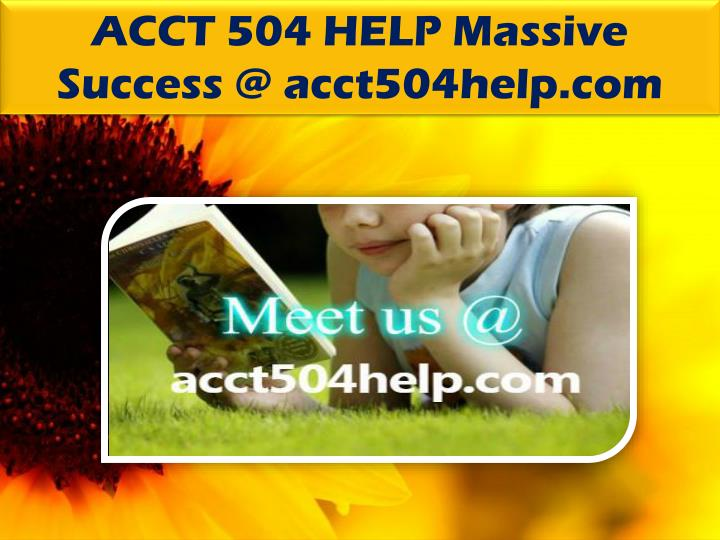ACCT 504 HELP Massive Success @ acct504help.com