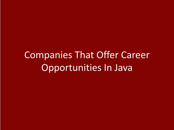 Companies That Offer Career Opportunities In Java