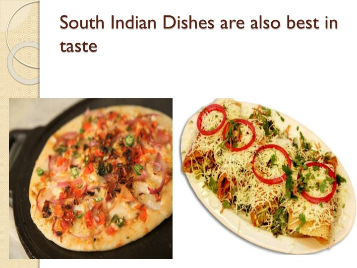 South Indian Dishes are also best in taste
