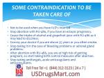 some contraindication to be taken care of
