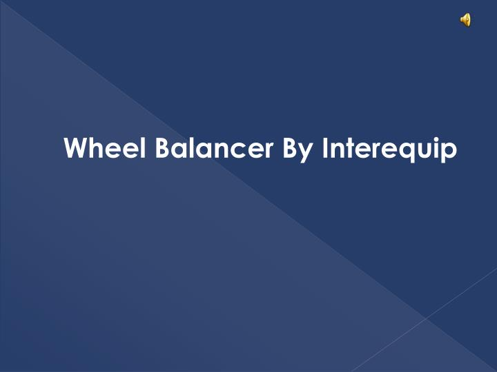 Wheel Balancer By Interequip