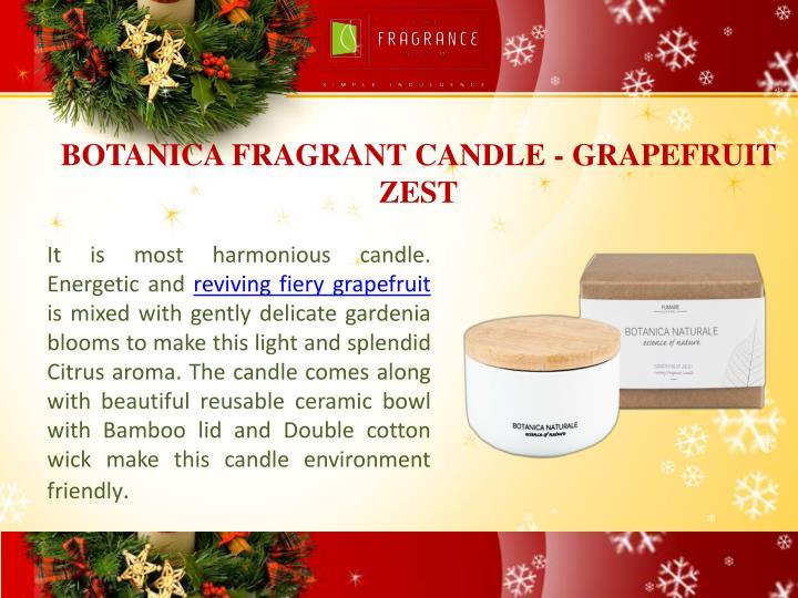 BOTANICA FRAGRANT CANDLE - GRAPEFRUIT ZEST