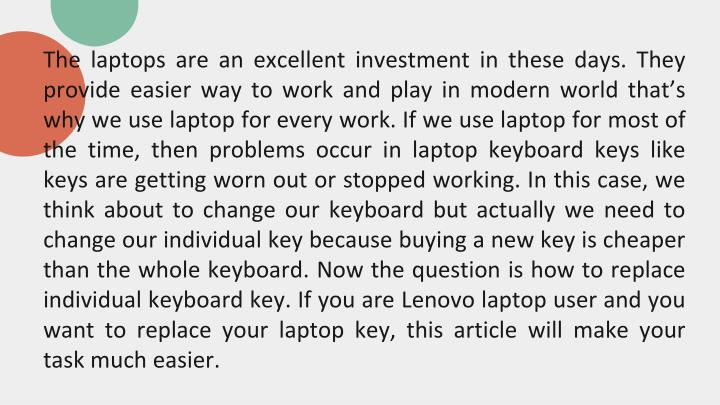 The laptops are an excellent investment in these days. They provide easier way to work and play in m...