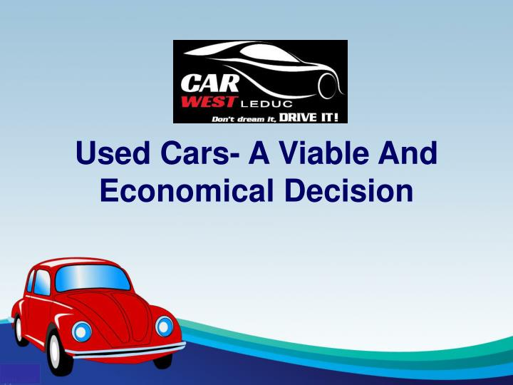 Used cars a viable and economical decision