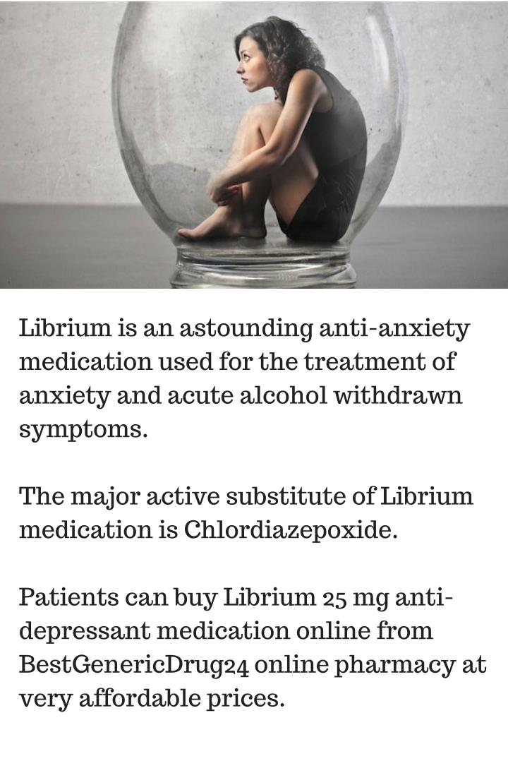 Librium is an astounding anti-anxiety