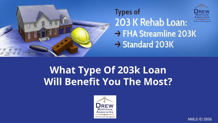 What Type Of 203k Loan Will Benefit You The Most?