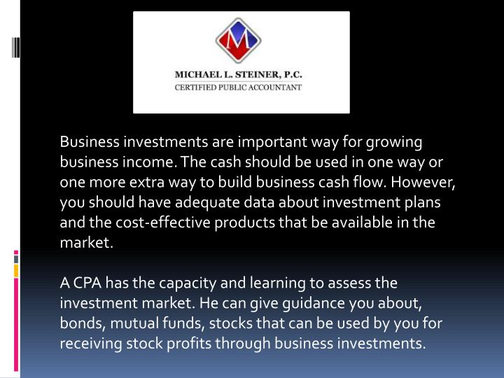 Business investments are important way for growing business income. The cash should be used in one w...