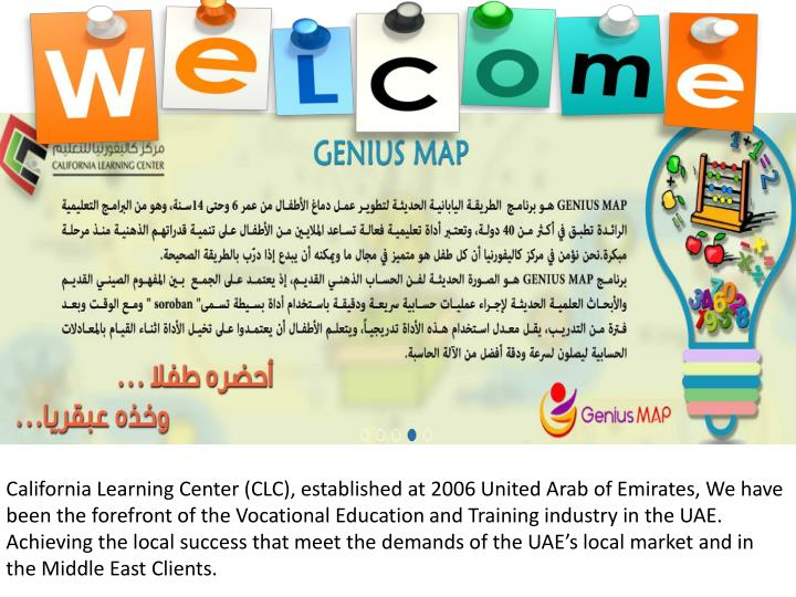 California Learning Center (CLC), established at 2006 United Arab of Emirates, We have been the fore...