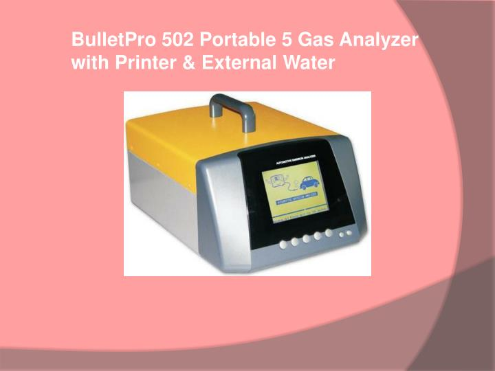 BulletPro 502 Portable 5 Gas Analyzer with Printer & External Water