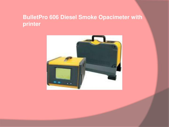 BulletPro 606 Diesel Smoke Opacimeter with printer