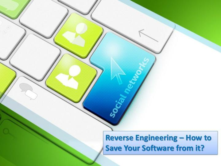Reverse engineering how to save your software from it