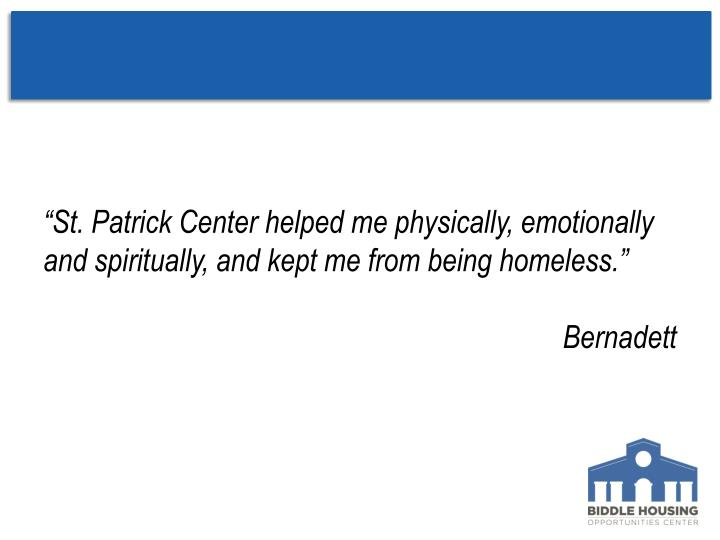 """St. Patrick Center helped me physically, emotionally and spiritually, and kept me from being homeless."""