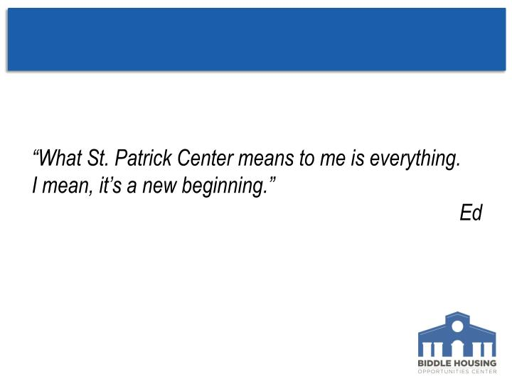 """What St. Patrick Center means to me is everything."