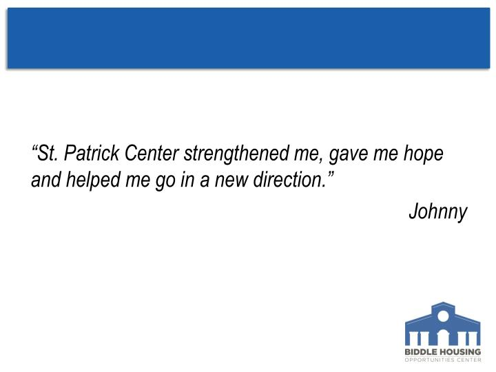 """St. Patrick Center strengthened me, gave me hope and helped me go in a new direction."""