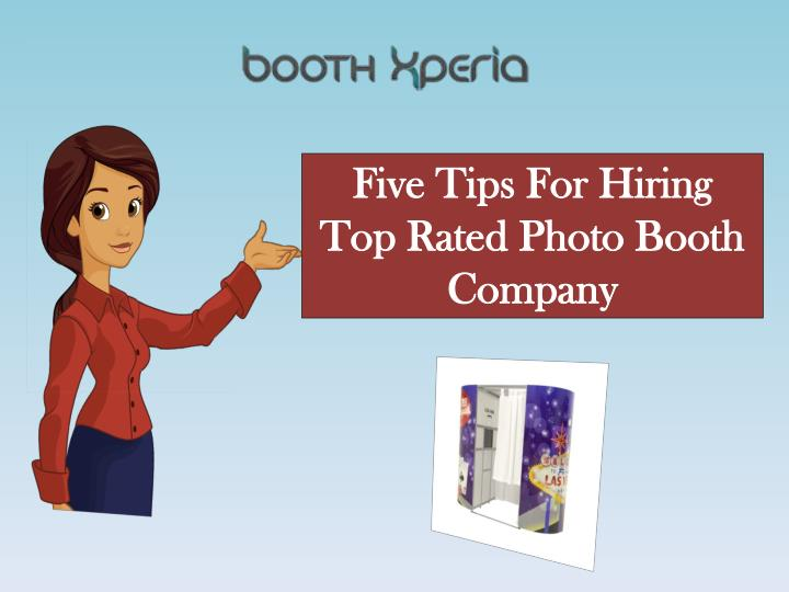 Five tips for hiring top rated photo booth company