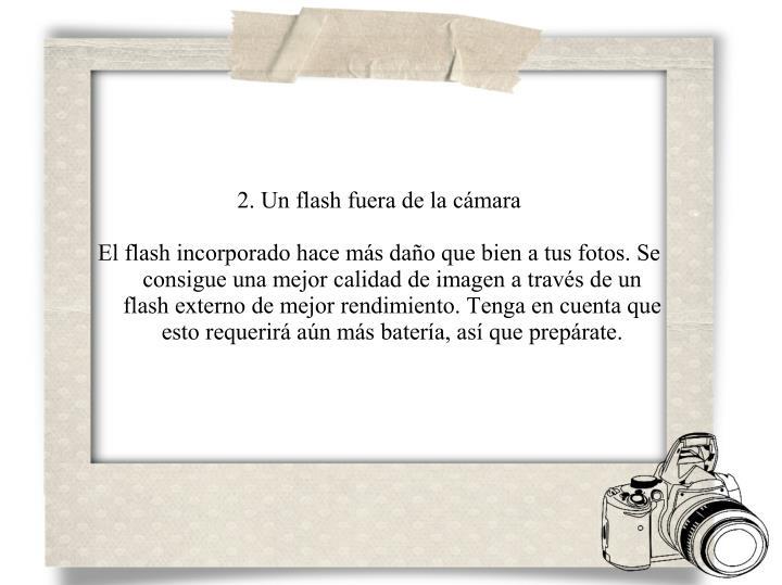 2. Un flash fuera de la cámara