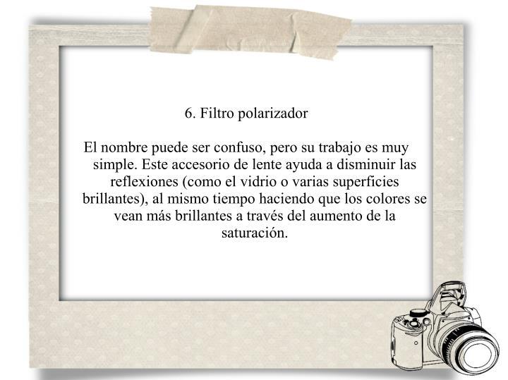 6. Filtro polarizador
