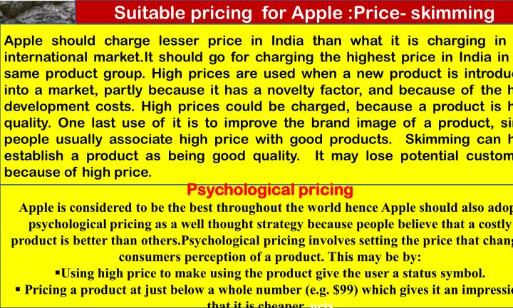 Suitable pricing  for Apple :Price- skimming