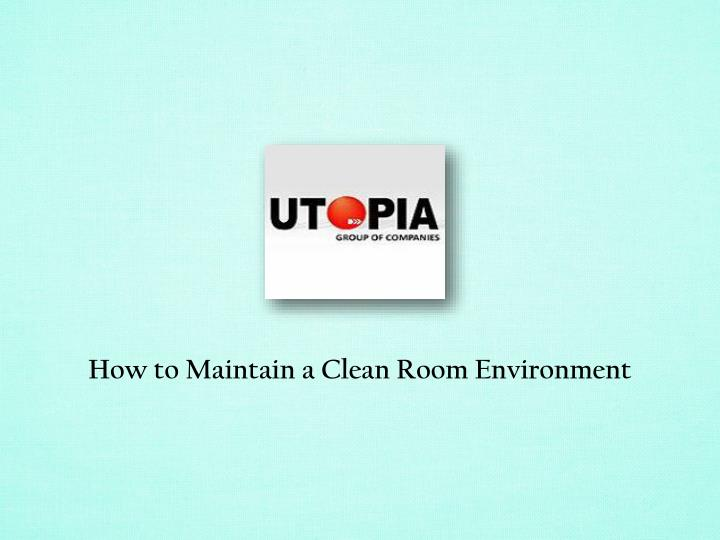 How to Maintain a Clean Room Environment