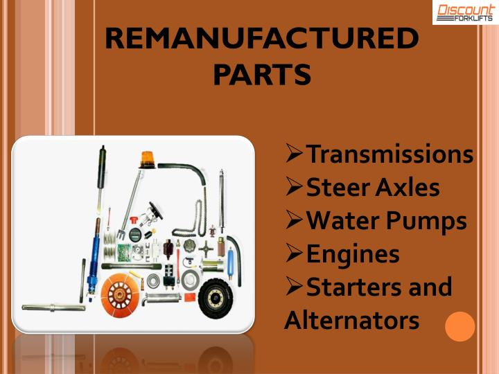 REMANUFACTURED PARTS