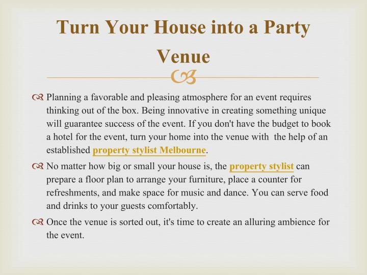 Turn your h ouse into a party v enue