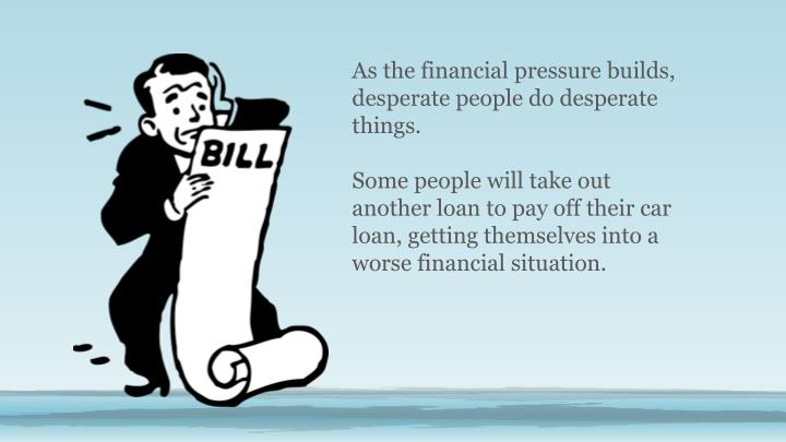 As the financial pressure builds,