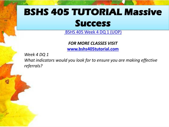 BSHS 405 TUTORIAL Massive Success