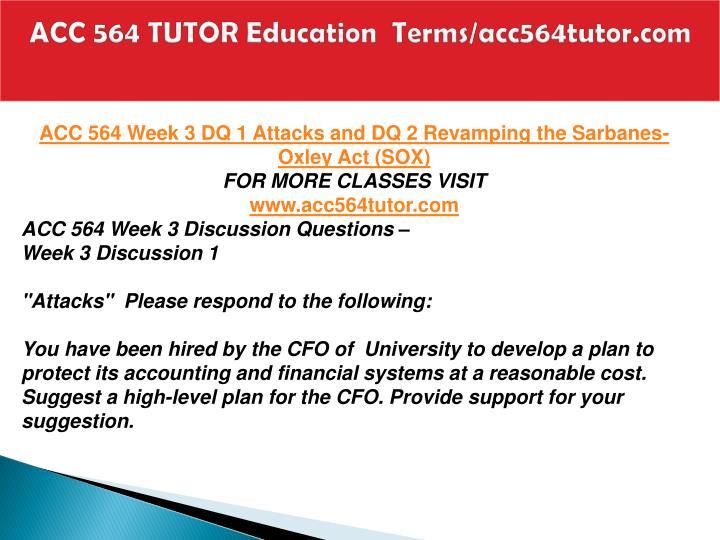 ACC 564 TUTOR Education  Terms/acc564tutor.com