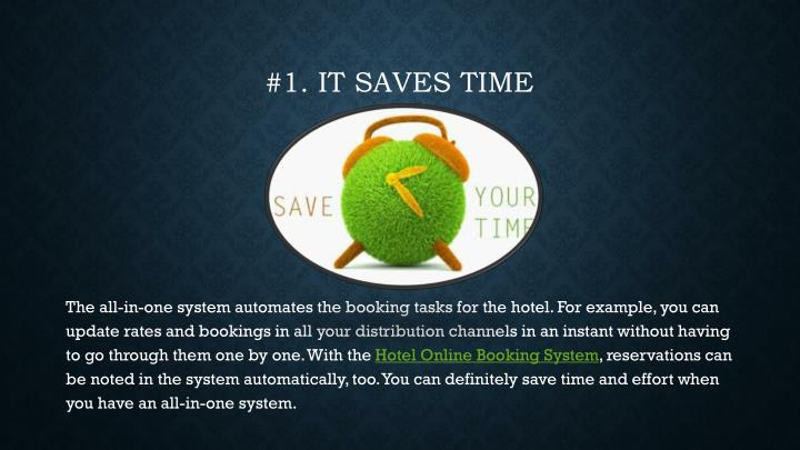 1 it saves time