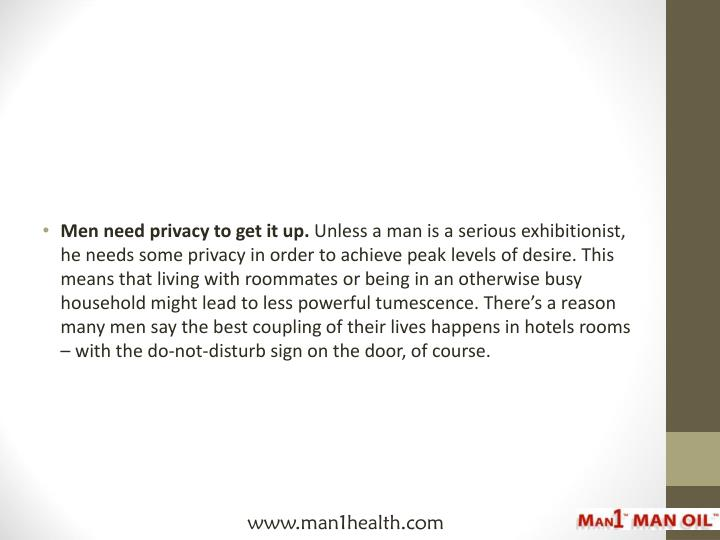 Men need privacy to get it up.