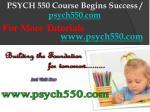 psych 550 course begins success psych550 com10