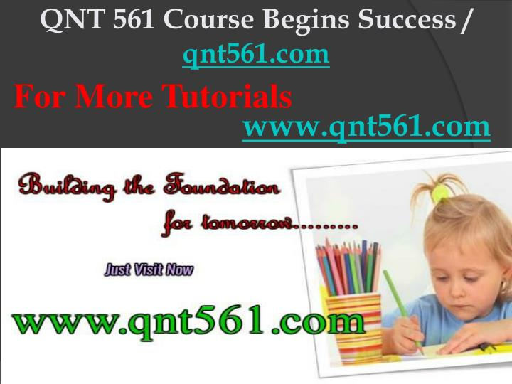 Qnt 561 course begins success qnt561 com