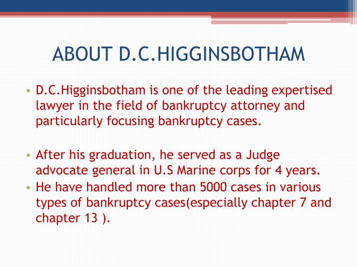 ABOUT D.C.HIGGINSBOTHAM