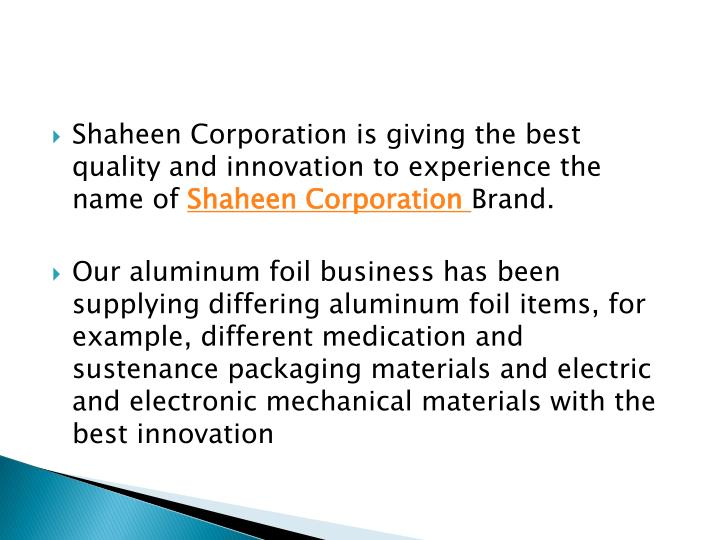 Shaheen Corporation is giving the best quality and innovation to experience the name of