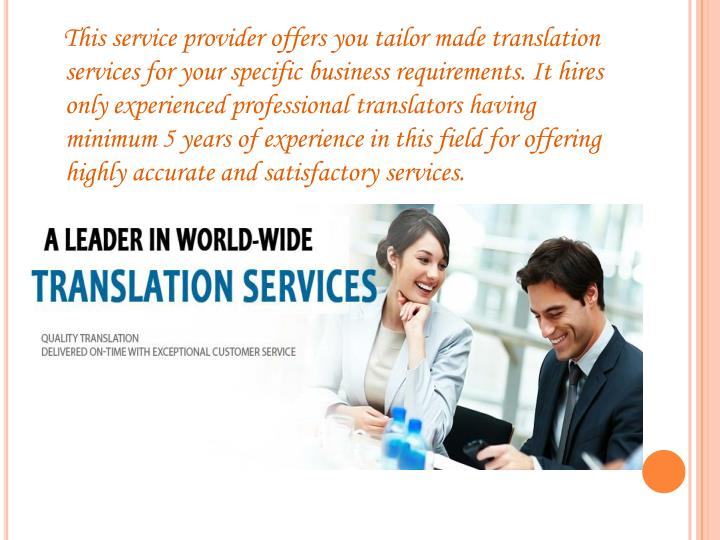 This service provider offers you tailor made translation